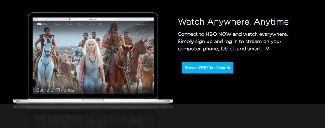 HBO Now anywhere, anytime